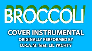 Broccoli (Cover Instrumental) [In the Style of D.R.A.M. feat. Lil Yachty]