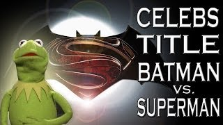 Celebs Name Batman/Superman Movie