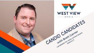 Candid Candidates: Brett Garner
