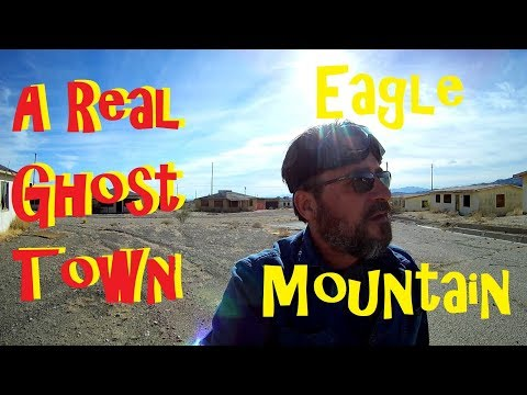 Ghost Town - Eagle Mountain & California Desert