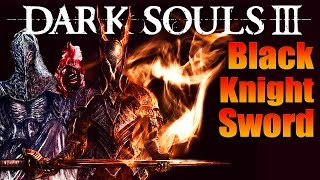 Dark Souls 3: Black Knight Sword PvP - First Time Using It! - The Black Knight Of Londor