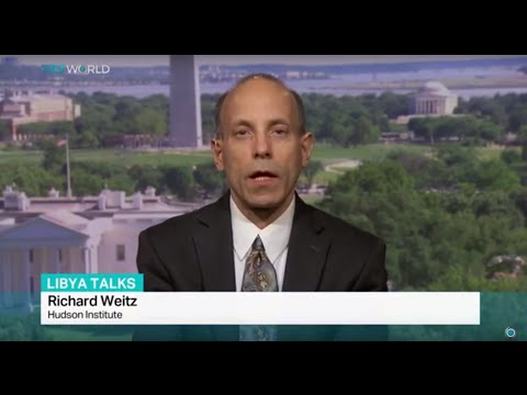 Interview with Richard Weitz from Hudson Institute on Libya talks