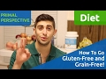 How To Go Gluten-Free and Grain-Free!