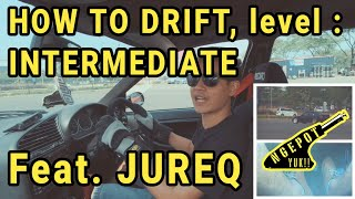 #NGEPOTYUK (Edutown Special) : HOW TO DRIFT INTERMEDIATE feat JUREQ