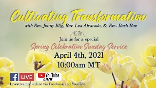 Cultivating Transformation -Rev. Jenny, Rev. Lea, Rev. Barb