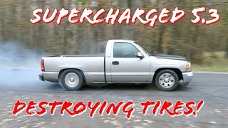 Supercharged 5.3 DESTROYING Tires!