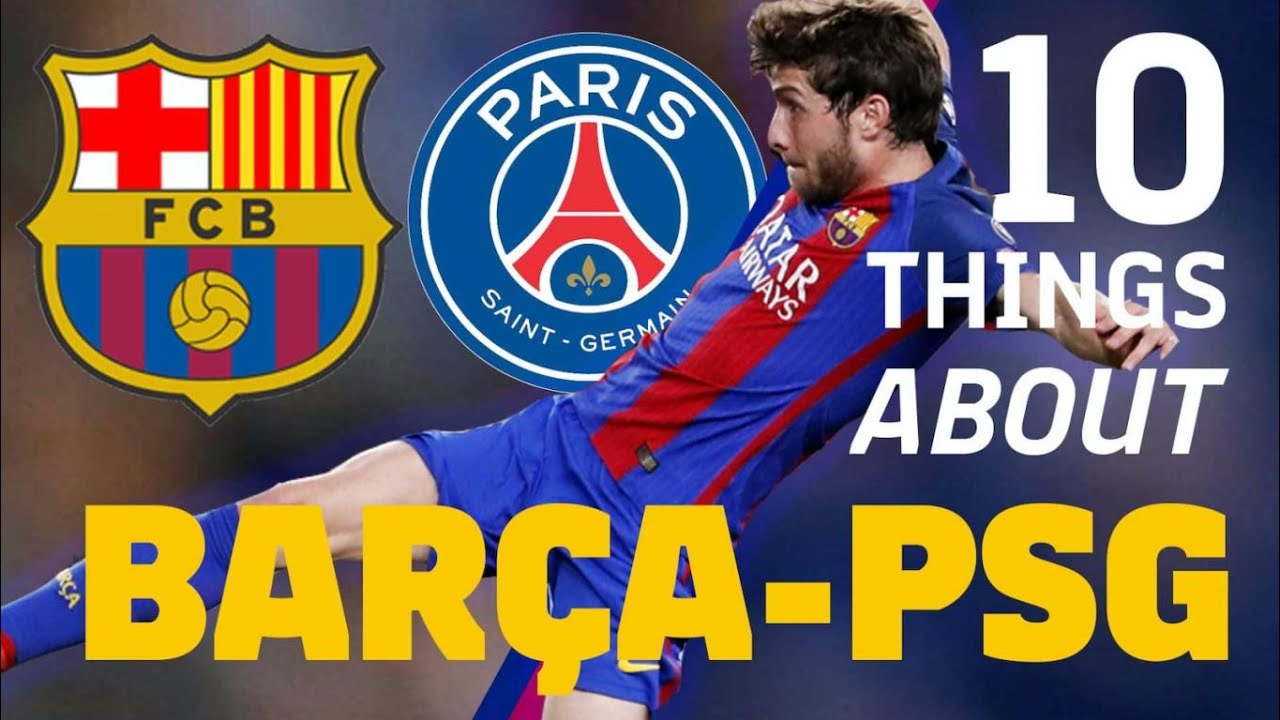 10 THINGS ABOUT BARÇA - PSG 🔥🆑 - YouTube