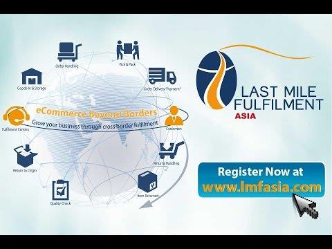 Last Mile Fulfilment Asia - Ecommerce, Retail & Order Fulfilment Conference