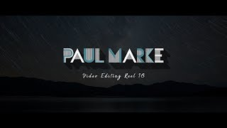 Paul Marke  |  Video Editing Reel 2018