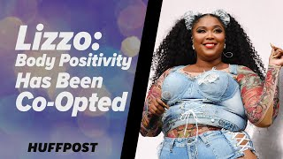 Lizzo: Body Positivity Has Been 'Co-opted'