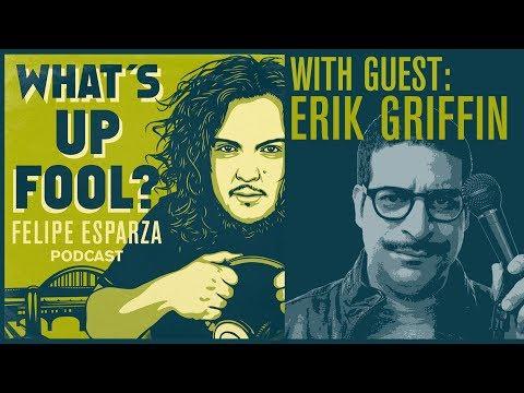 What's Up Fool?: Erik Griffin