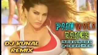 Pani Wala Dance Remix | DJ Kunal | Kuch locha Hai | Sunny Leone