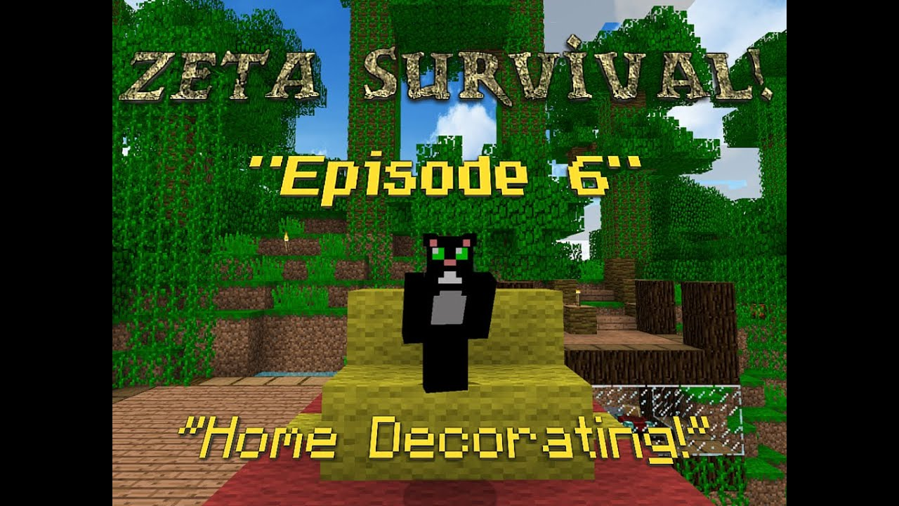 Zeta Survival Home Decorating Episode 6 Youtube