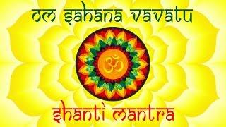Om Sahana Vavatu | Shanti Mantra | With Lyrics And Meaning | Mantra From The Upanishad