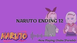 NARUTO - Ending Theme 12 [Parade] ~ Chaba (Full Ver) w/lyric