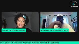 Siren Sundays Season 2 - Episode 4: Protected Areas and National Parks in The Bahamas