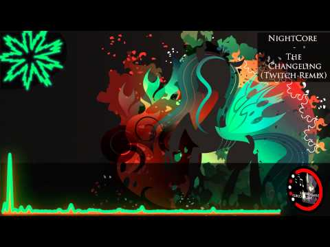 Nightcore - The Changelings (Twitch Remix)