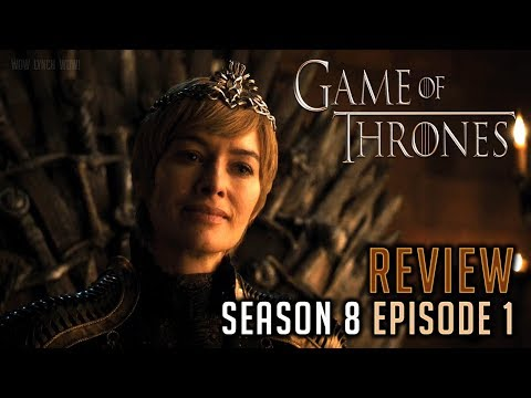 Game of Thrones - Season 8, Episode 1 Review