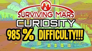 Surviving Mars Curiosity Update: 985% Difficulty! #1 Let