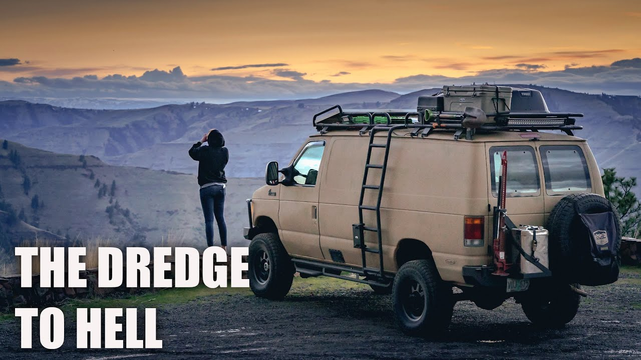 Camping and Van Life - The Dredge to Hell