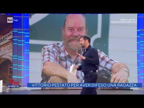 Vittorio pestato per aver difeso una ragazza - La Vita in Diretta 17/09/2020