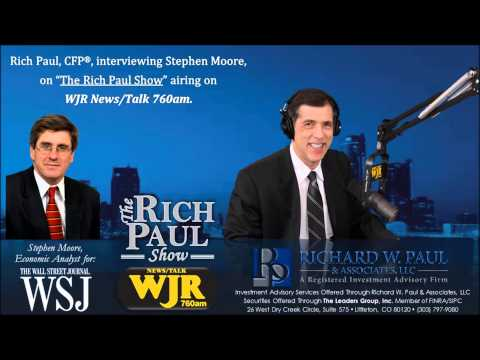 Wall Street Journal's Stephen Moore on The Rich Paul Show - WJR News/Talk 760 AM - Detroit, MI