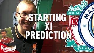 Liverpool v Man City | Starting XI Prediction Show