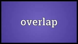 Overlap Meaning