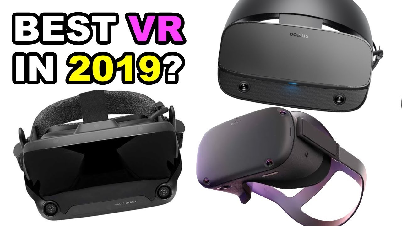 What is the Best VR in 2019? - Oculus Rift S vs HTC Vive vs Valve Index vs  Oculus Quest