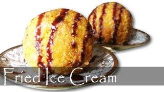 Deep Fried Ice Cream - Summer Recipe