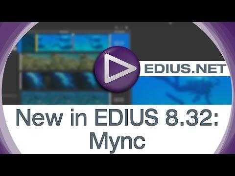 EDIUS.NET Podcast - New in EDIUS 8.32: Mync Media Player and Simple-To-Use Editor
