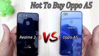 Oppo A5 Not To Buy !! Realme 2 Vs Oppo A5 Comparision , HINDI