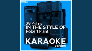 29 Palms (In the Style of Robert Plant) (Karaoke Version)
