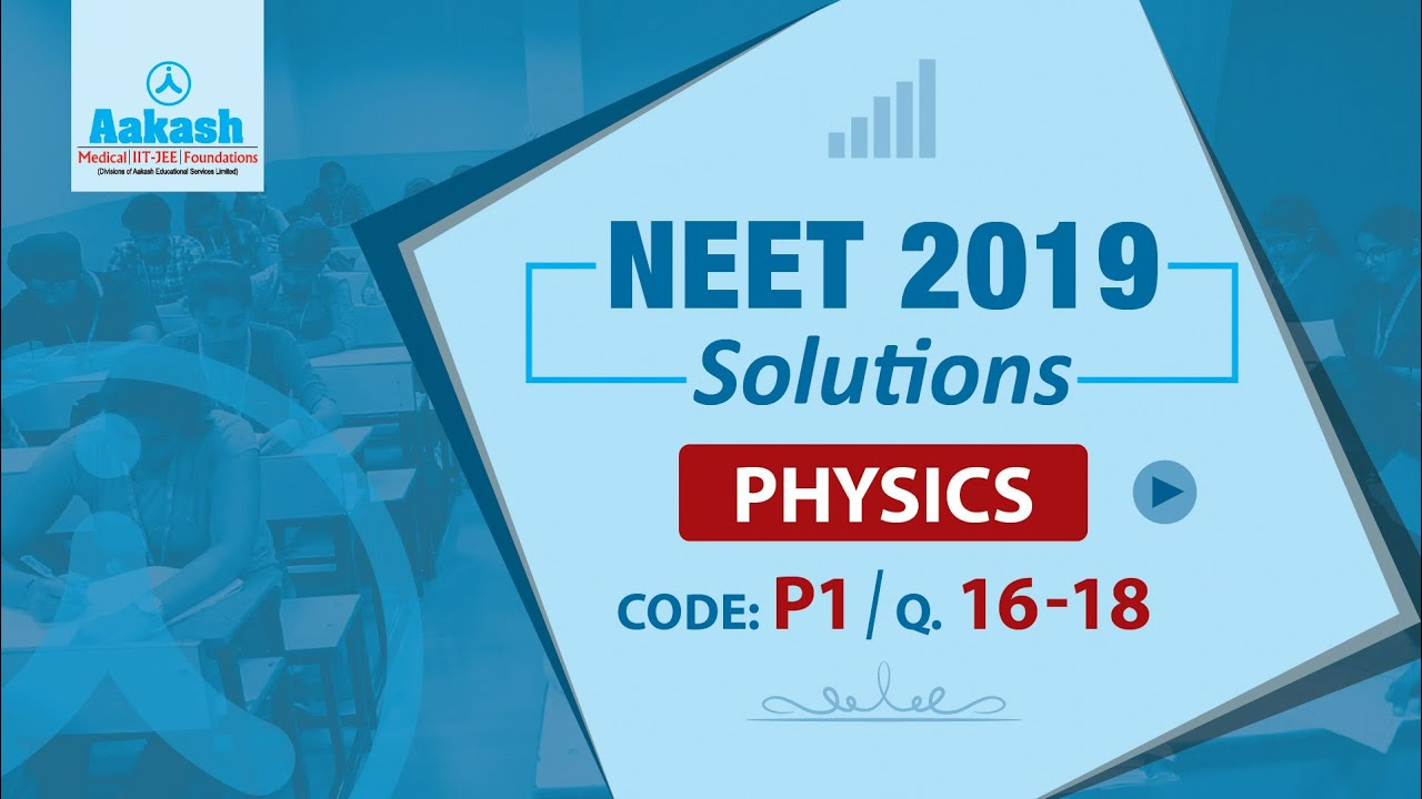 NEET UG 2019 Answer Keys & Answer Solutions For Physics ...