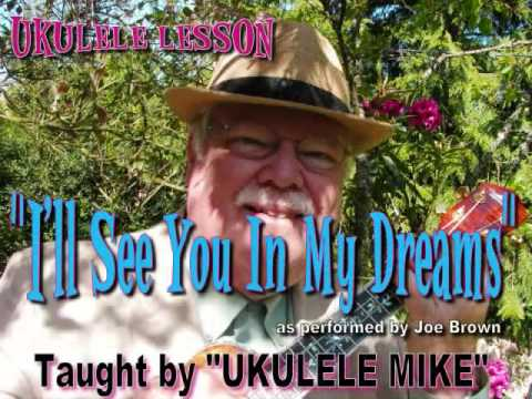 Ill See You In My Dreams Ukulele Lesson By Ukulele Mike Youtube