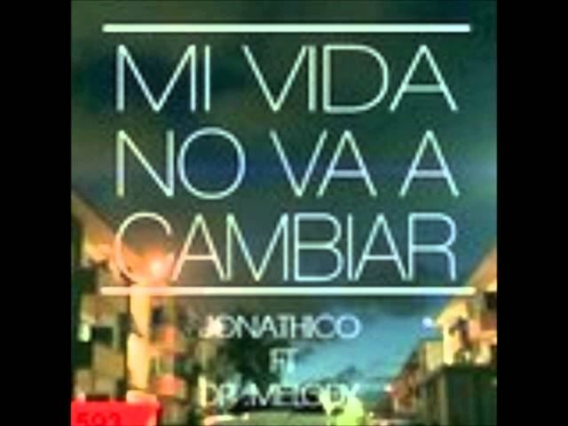 Dp. melody ft Jonathico**( MI VIDA NO VA A CAMBIAR)** Videos De Viajes