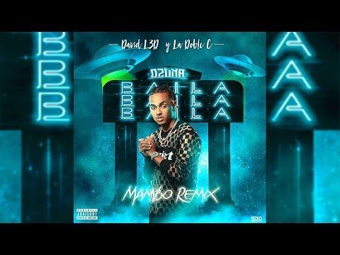 Ozuna - BAILA BAILA BAILA [Mambo Remix] David L3D & La Doble C Mp3
