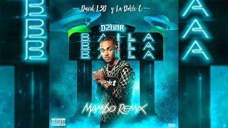 Ozuna - BAILA BAILA BAILA [Mambo Remix] David L3D & La Doble C