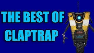 Download Borderlands 2 - The Best of Claptrap Mp3 and Videos