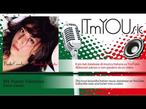 paola casula my funny valentine - Youtube My Funny Valentine
