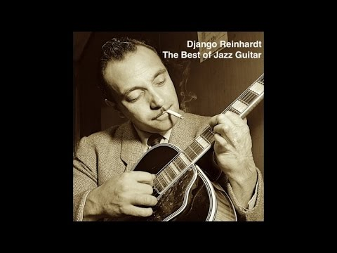 Django Reinhardt - The Best of Jazz Guitar (The Greatest Jazz Masterpieces) [Standard Jazz Tracks]