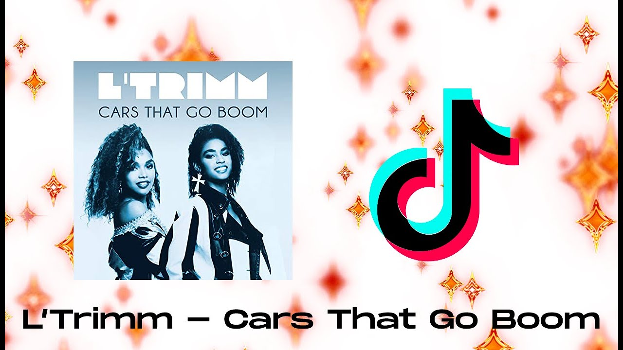 Cars That Go Boom Tiktok Song L Trimm So Many Kinds Where Can We Start Youtube