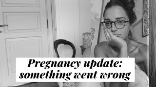 LET'S TALK - Pregnancy update: something went wrong