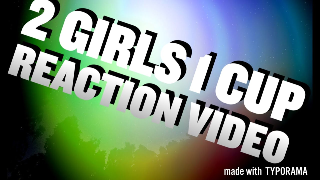 Girls cup reaction video