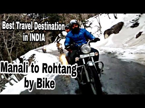 BEST Travel Destination in INDIA , MANALI TO ROHTANG BY BIKE, LADDAKH HIGHWAY, ROYAL ENFIELD