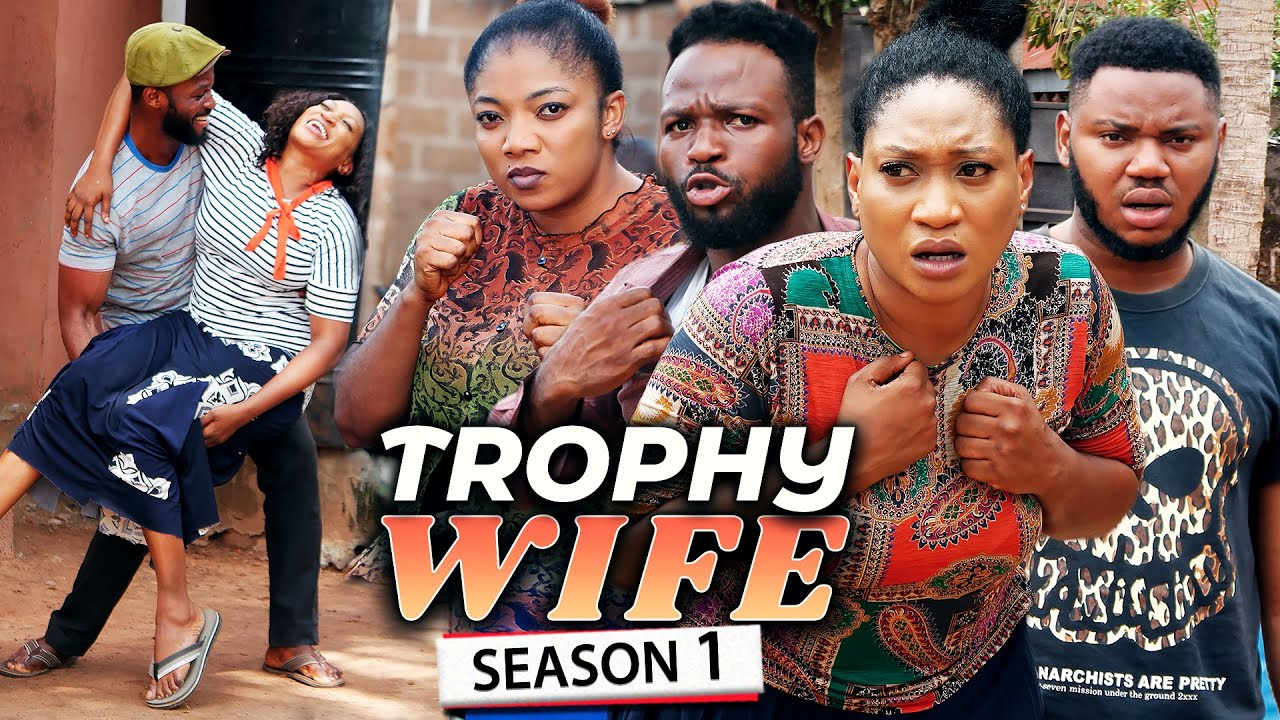 Download TROPHY WIFE SEASON 1 (NEW HIT MOVIE) Trending 2021 Recommended Nigerian Nollywood Movie