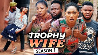 TROPHY WIFE SEASON 1 (NEW HIT MOVIE) Trending 2021 Recommended Nigerian Nollywood Movie
