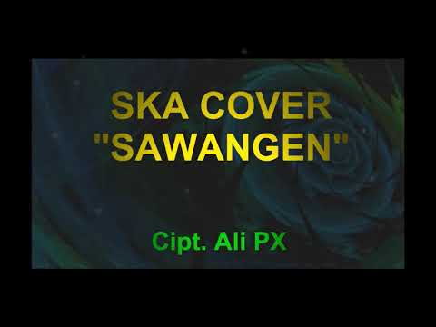 SKA Cover - Sawangen (Lyric Video)