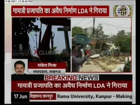 Live Action: LDA Demolishes illegal Building of Ex-UP Minister Gayatri Prasad Prajapati