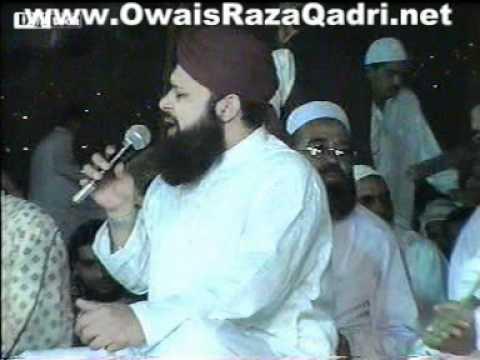 Madine Ke Wali & Mere Aqa Ayo Mudhat howi -  Owais Raza Qadri  - Mehfil-e-Naat At Jhelum 2006